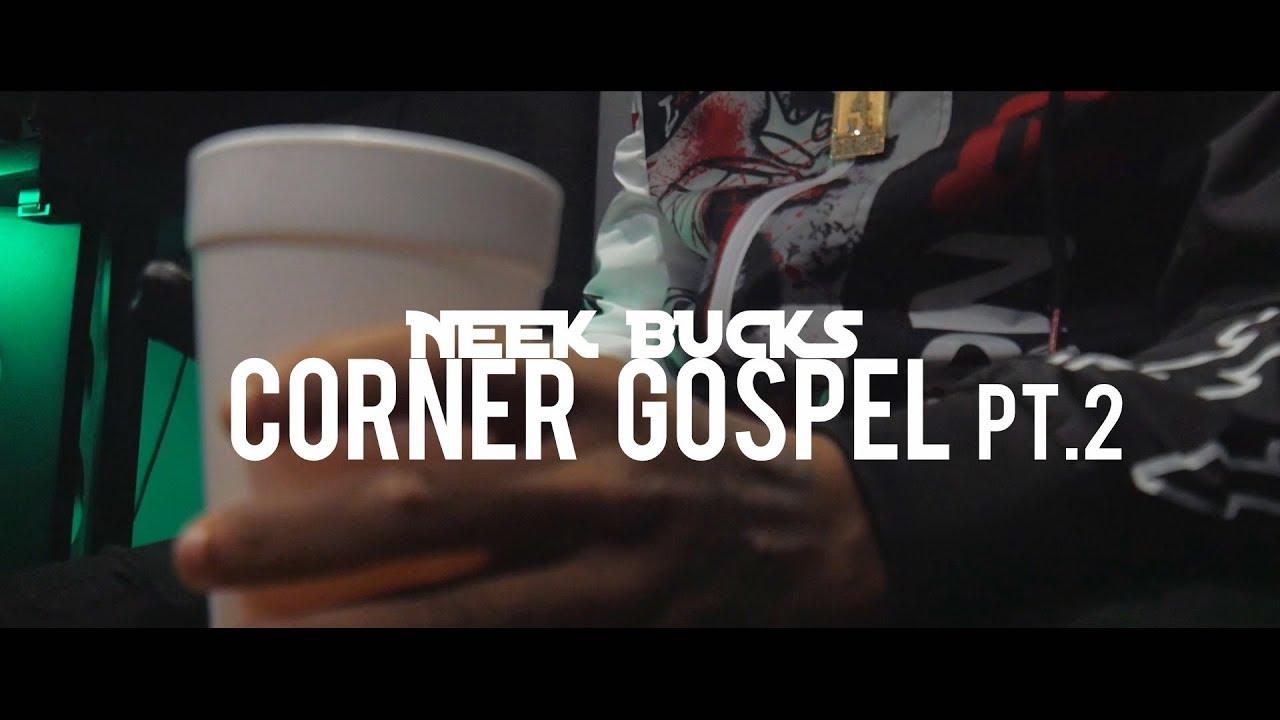 Neek Bucks Corner Gospel Pt.2 [Official Video] Dir. by Kapomob Films