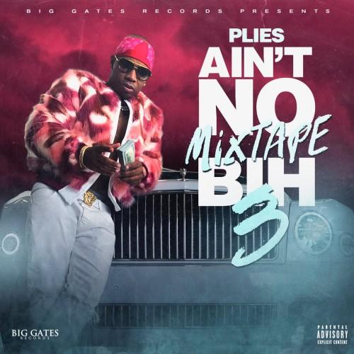 Plies Ain't No Mixtape Bih 3